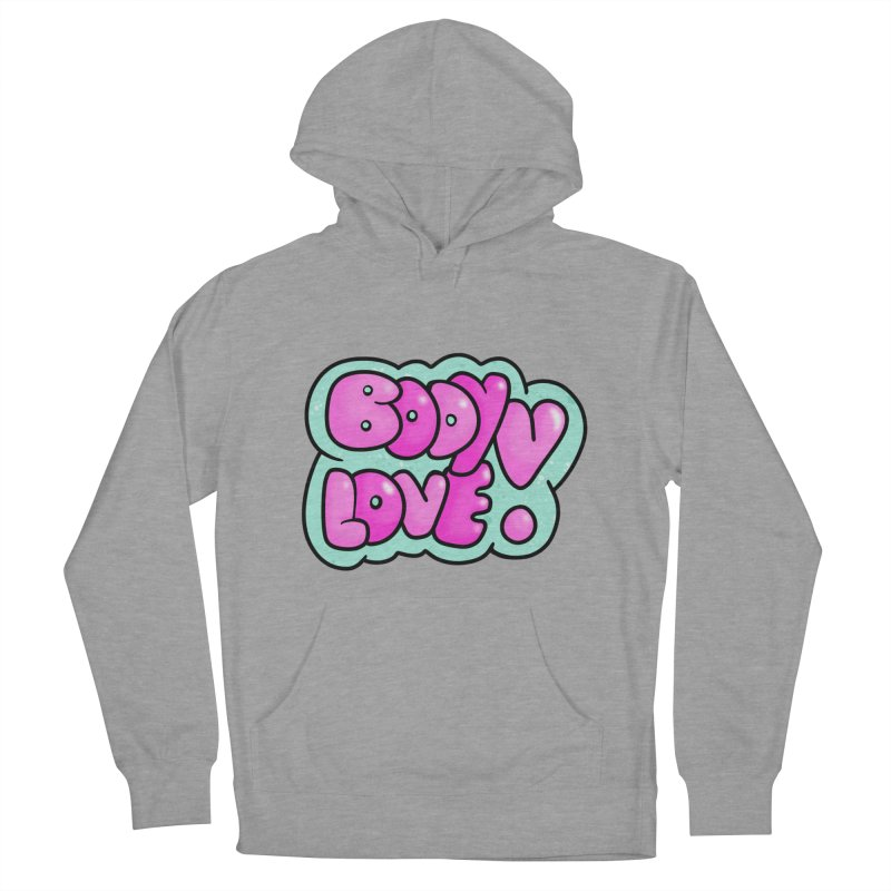 Body Love Women's French Terry Pullover Hoody by Piratart Illustration