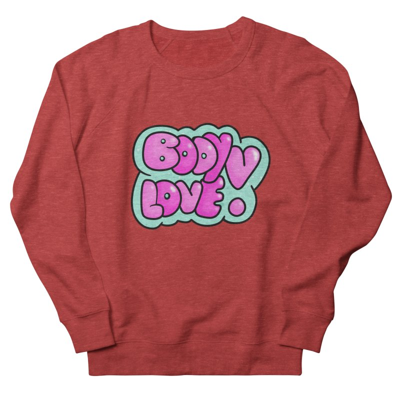 Body Love Women's French Terry Sweatshirt by Piratart Illustration
