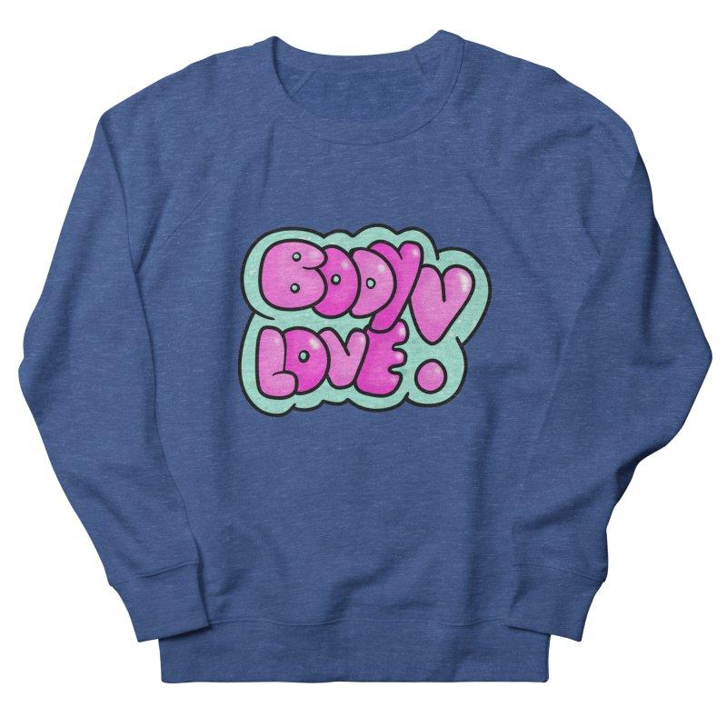 Body Love Men's French Terry Sweatshirt by Piratart Illustration
