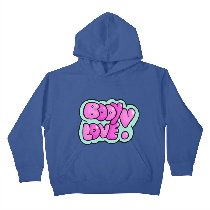 Body Love Kids Pullover Hoody by Piratart Illustration
