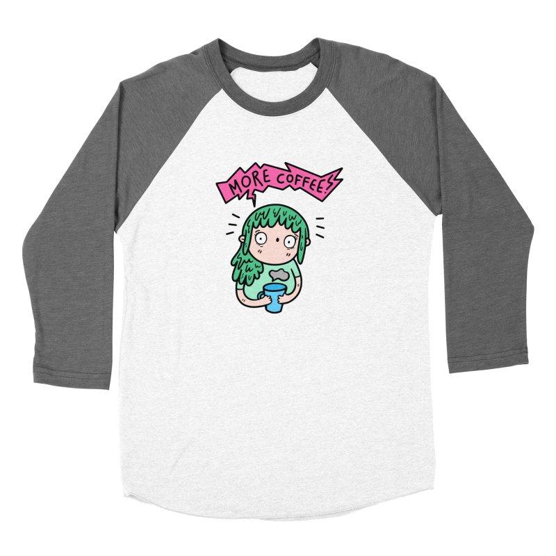 More Coffee! Women's Longsleeve T-Shirt by Piratart Illustration