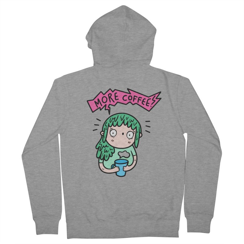More Coffee! Women's French Terry Zip-Up Hoody by Piratart Illustration