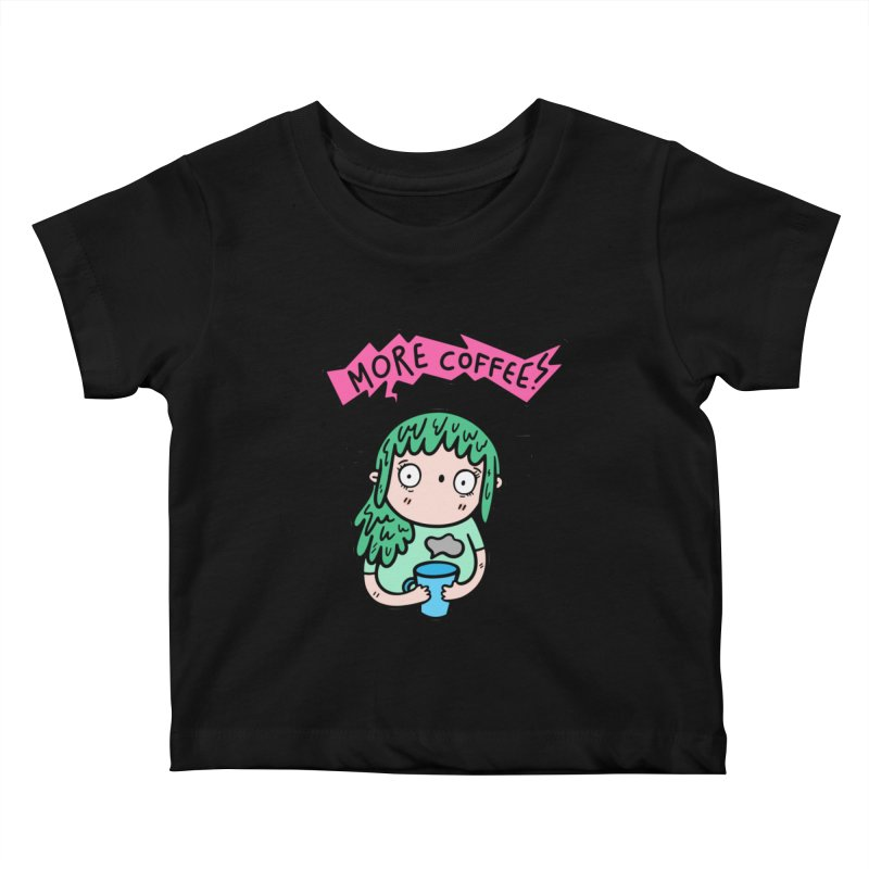 More Coffee! Kids Baby T-Shirt by Piratart Illustration