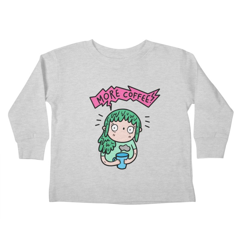 More Coffee! Kids Toddler Longsleeve T-Shirt by Piratart Illustration