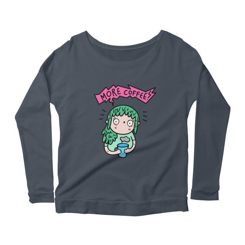 More Coffee! Women's Scoop Neck Longsleeve T-Shirt by Piratart Illustration