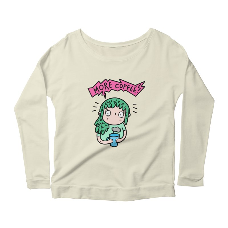 More Coffee! Women's Longsleeve Scoopneck  by Piratart Illustration