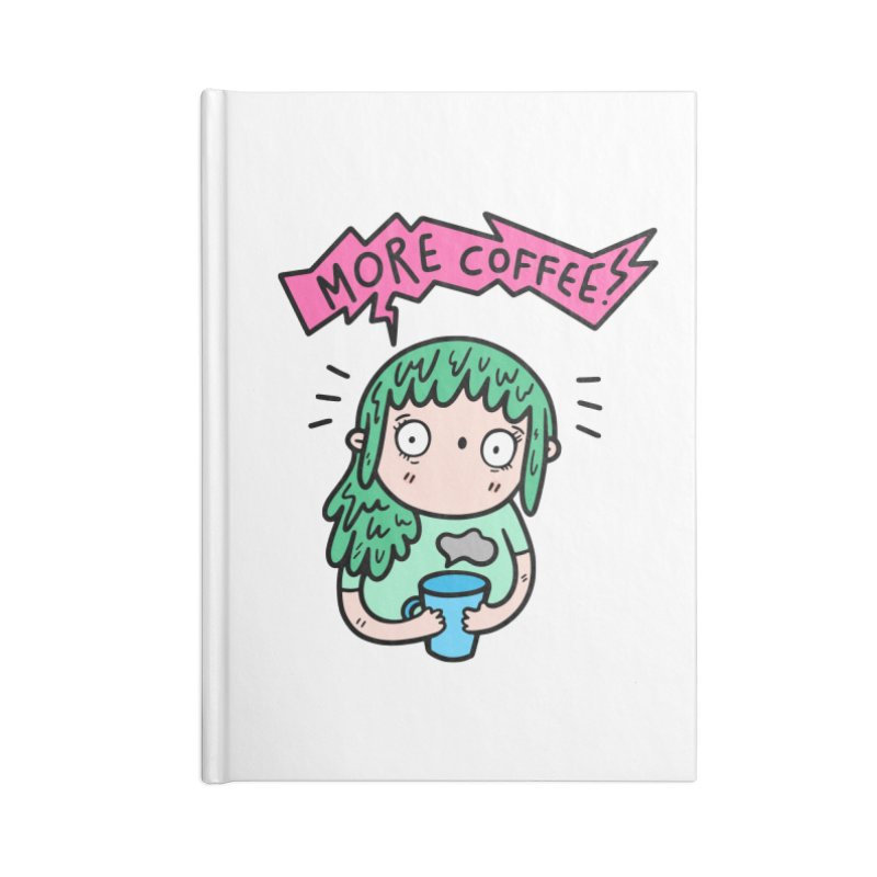 More Coffee! Accessories Notebook by Piratart Illustration