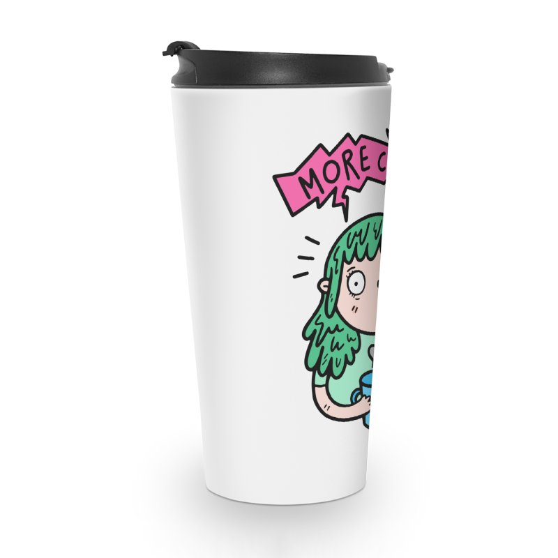 More Coffee! Accessories Travel Mug by Piratart Illustration