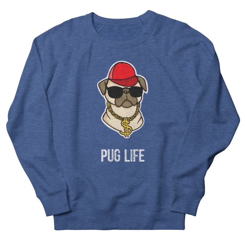 Pug Life Women's French Terry Sweatshirt by Piratart Illustration