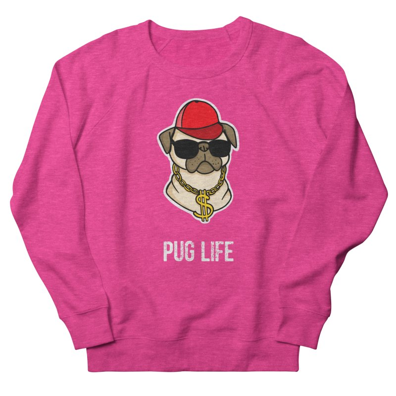 Pug Life Women's Sweatshirt by Piratart Illustration