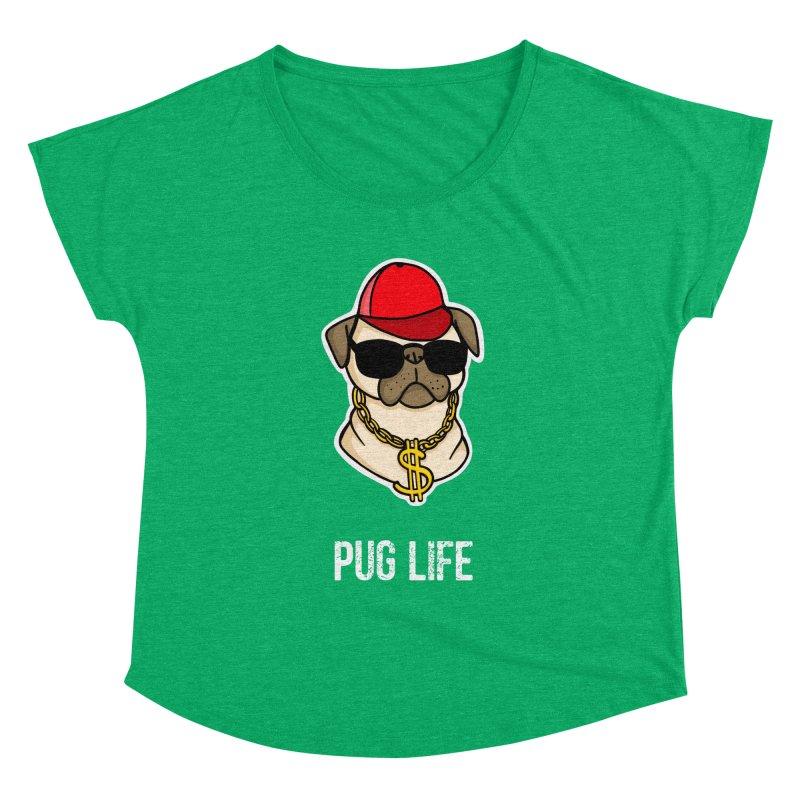 Pug Life Women's Dolman by Piratart Illustration
