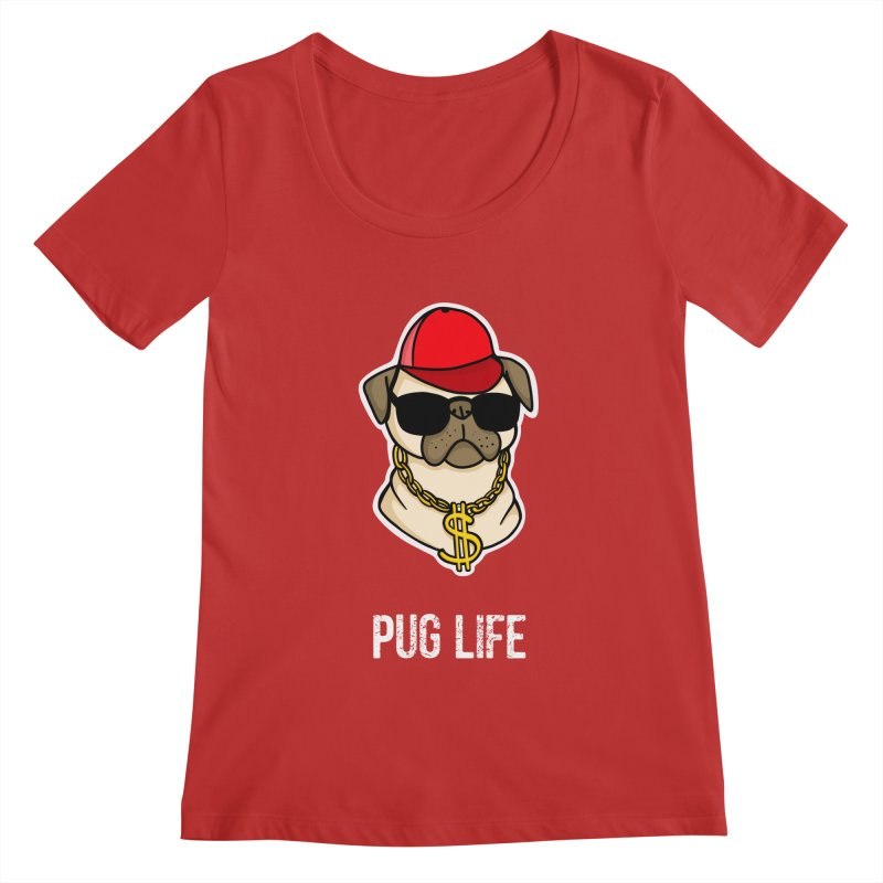 Pug Life Women's Regular Scoop Neck by Piratart Illustration