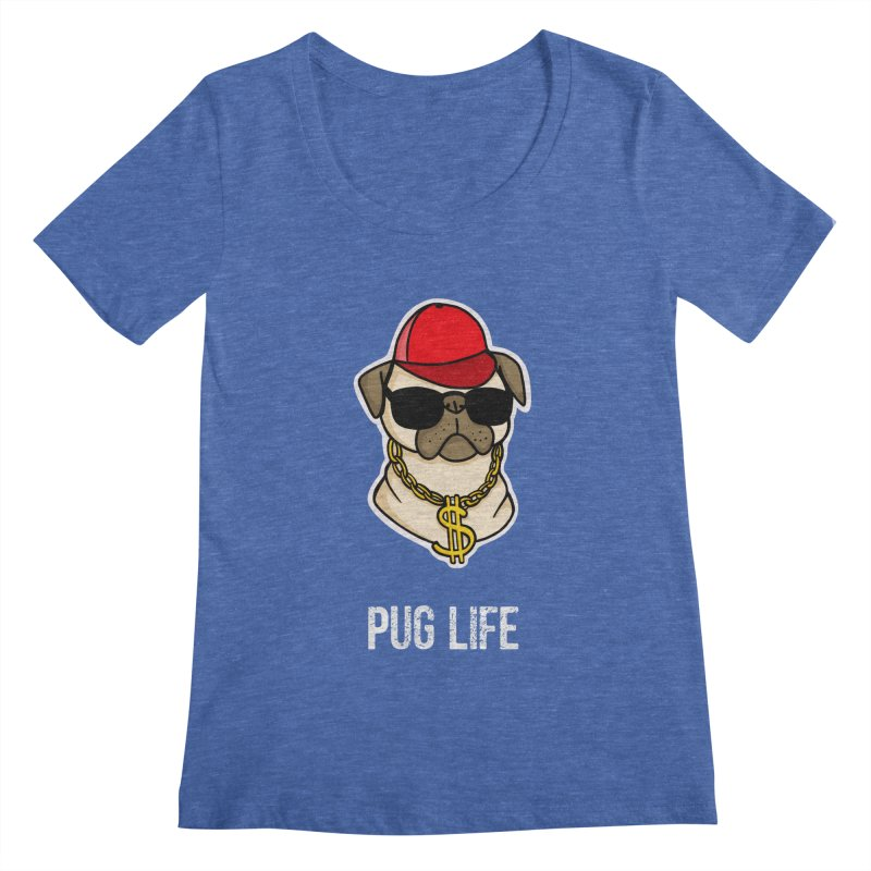Pug Life Women's Scoopneck by Piratart Illustration