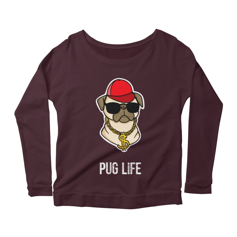 Pug Life Women's Scoop Neck Longsleeve T-Shirt by Piratart Illustration