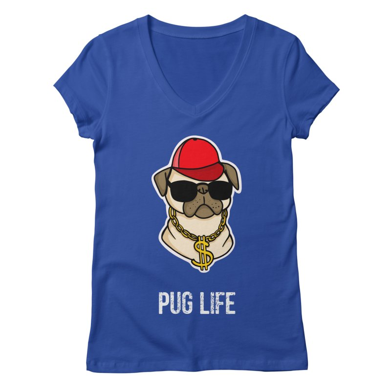 Pug Life Women's Regular V-Neck by Piratart Illustration