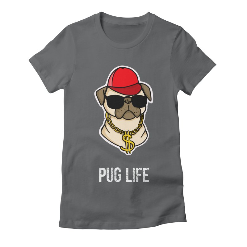Pug Life Women's Fitted T-Shirt by Piratart Illustration