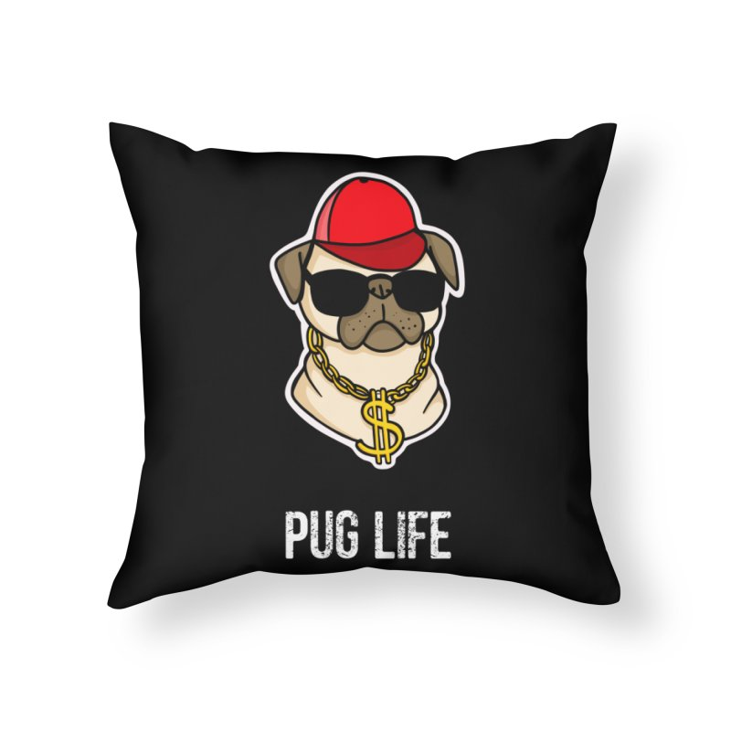 Pug Life Home Throw Pillow by Piratart Illustration
