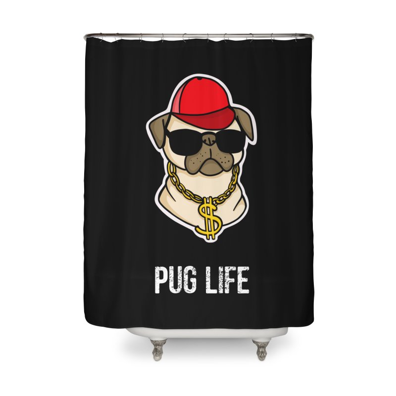 Pug Life Home Shower Curtain by Piratart Illustration