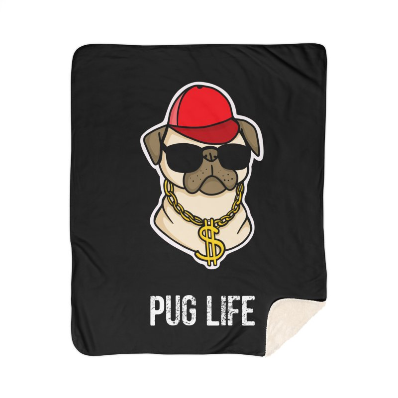 Pug Life Home Sherpa Blanket Blanket by Piratart Illustration