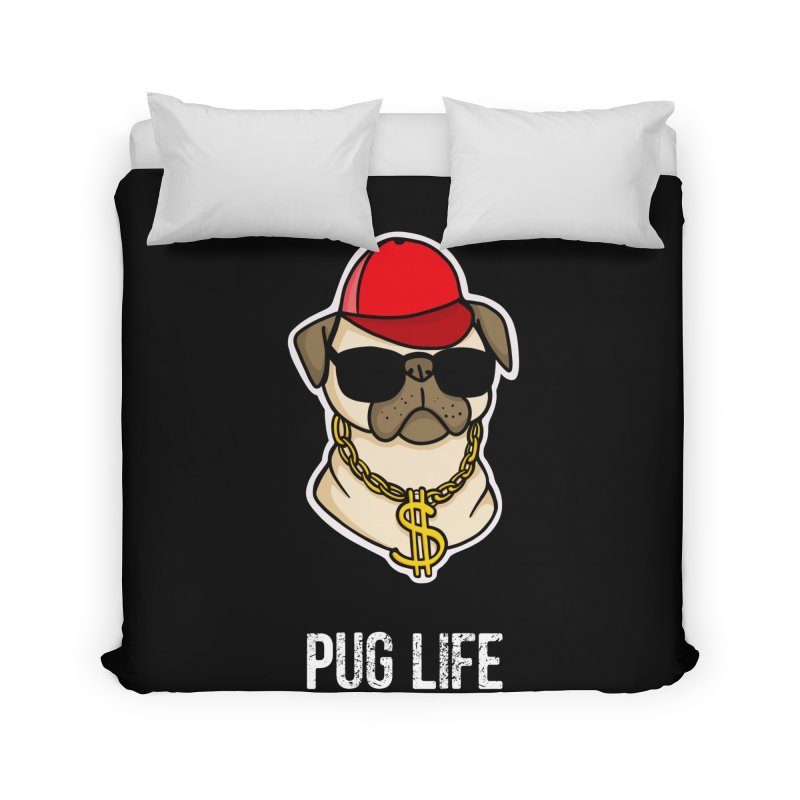 Pug Life Home Duvet by Piratart Illustration