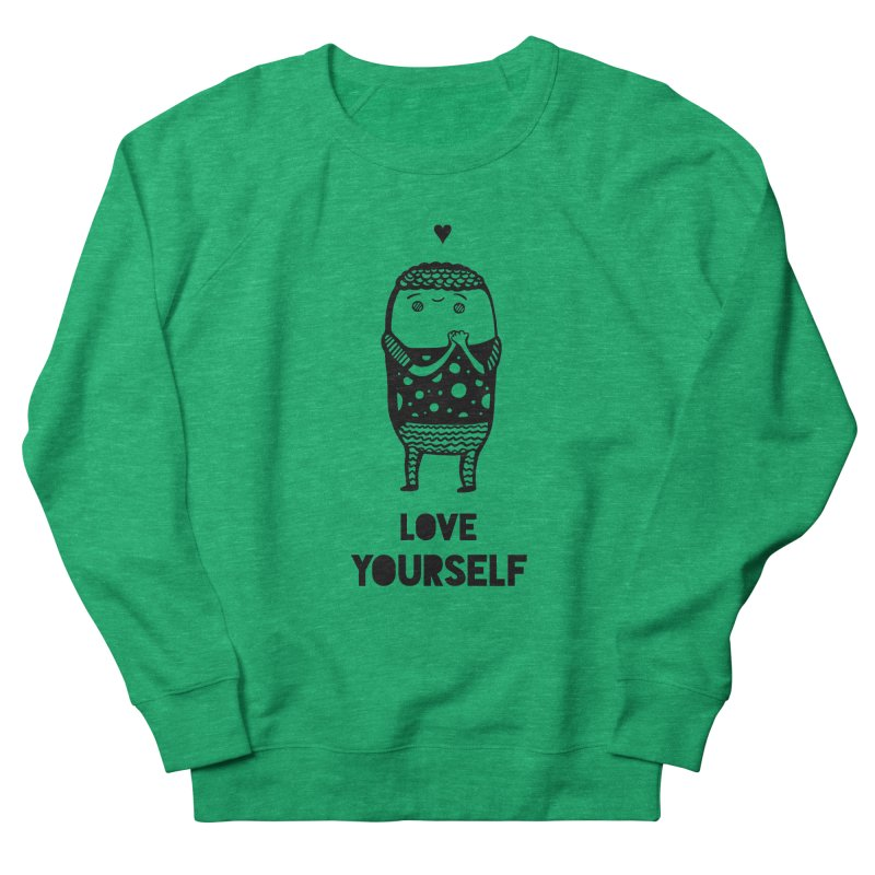 Love Yourself Women's French Terry Sweatshirt by Piratart Illustration
