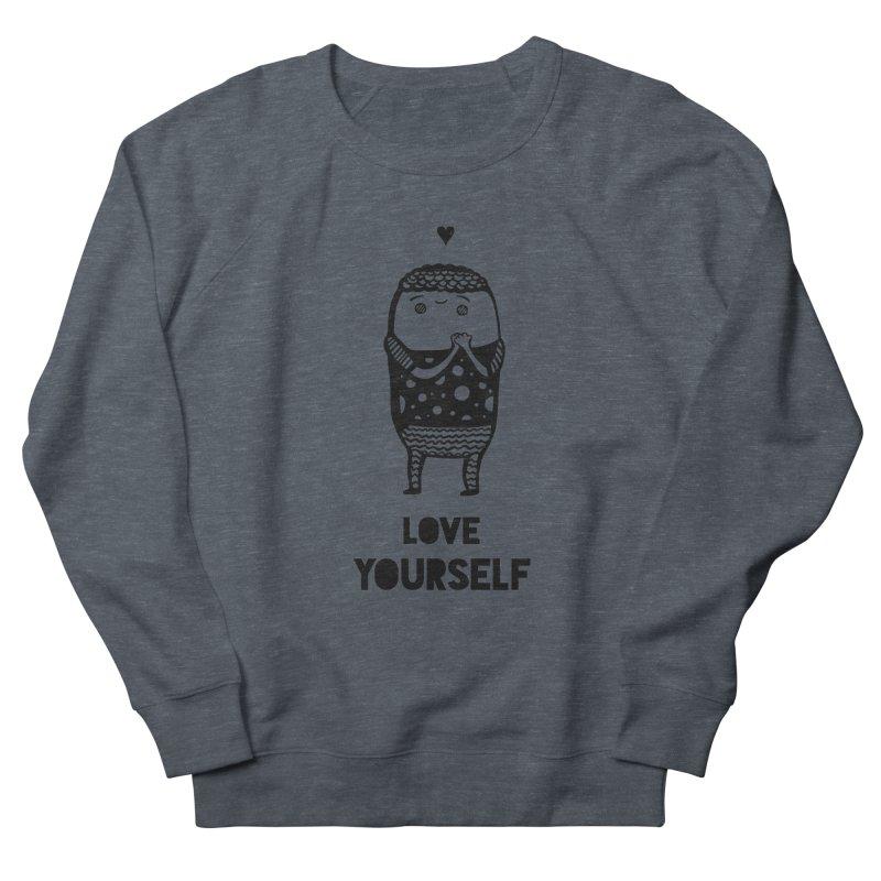 Love Yourself Women's French Terry Sweatshirt by Piratart Illustration