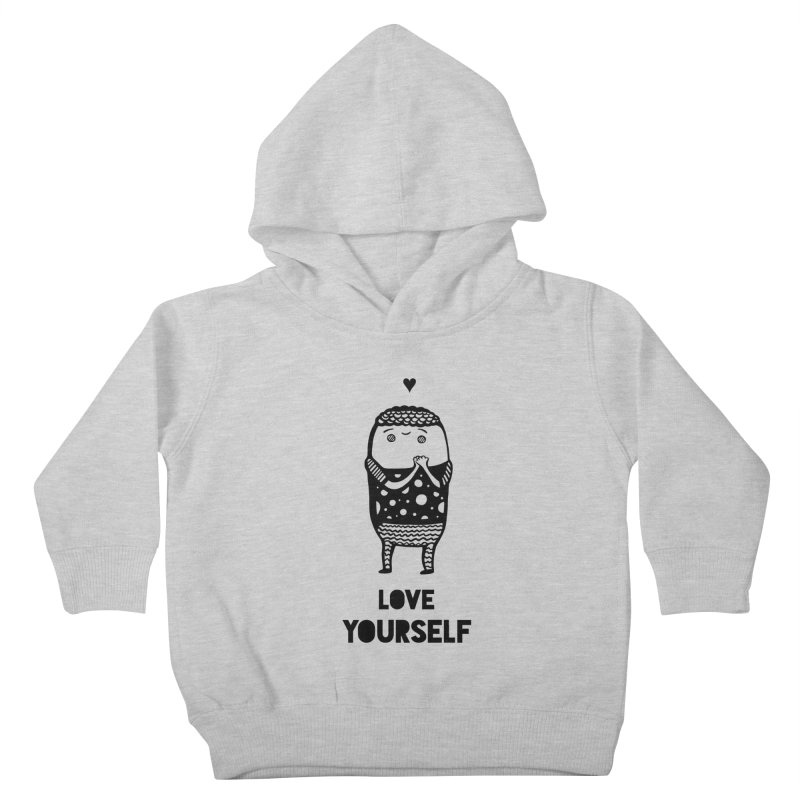 Love Yourself Kids Toddler Pullover Hoody by Piratart Illustration