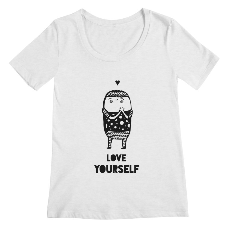Love Yourself Women's Scoopneck by Piratart Illustration