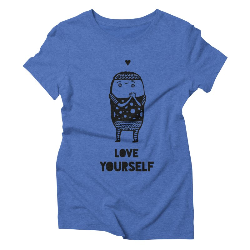 Love Yourself Women's Triblend T-shirt by Piratart Illustration