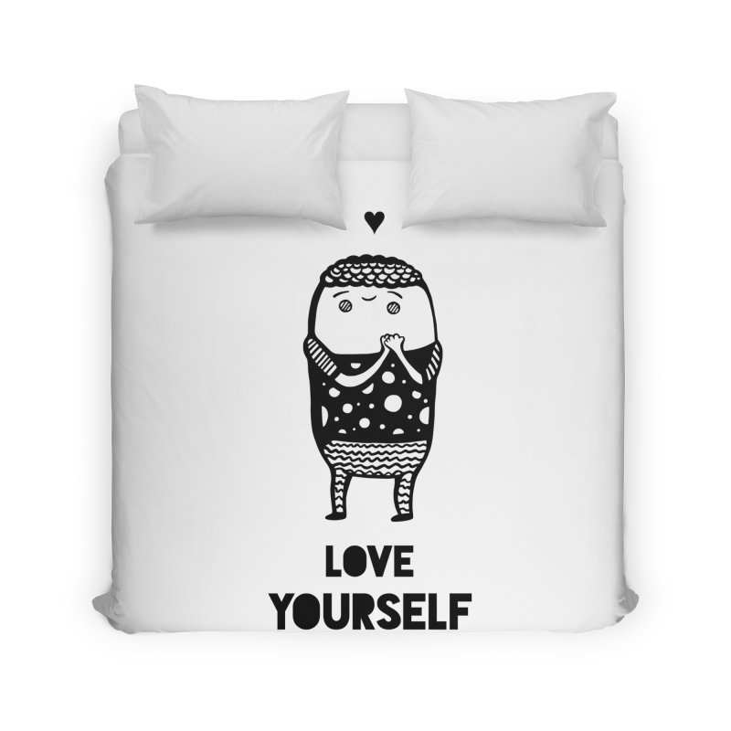 Love Yourself Home Duvet by Piratart Illustration