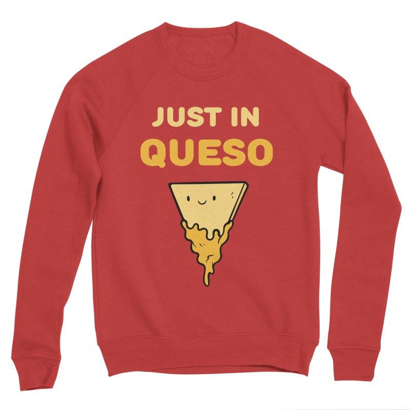 Just in Queso Women's Sponge Fleece Sweatshirt by Piratart Illustration