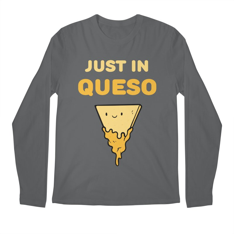Just in Queso Men's Longsleeve T-Shirt by Piratart Illustration