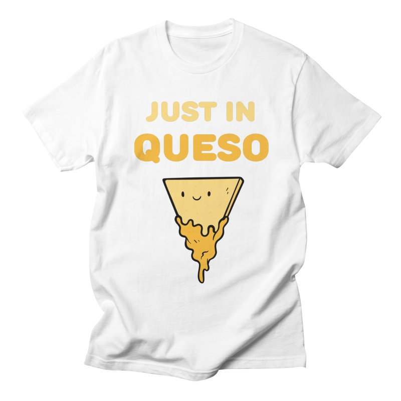 Just in Queso Women's Regular Unisex T-Shirt by Piratart Illustration