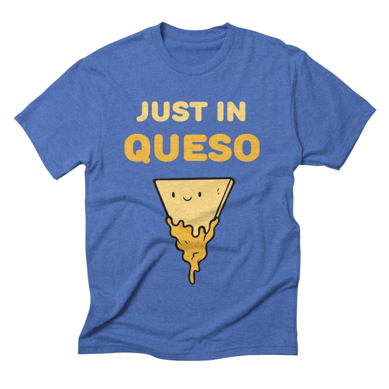 Just in Queso Men's Triblend T-Shirt by Piratart Illustration