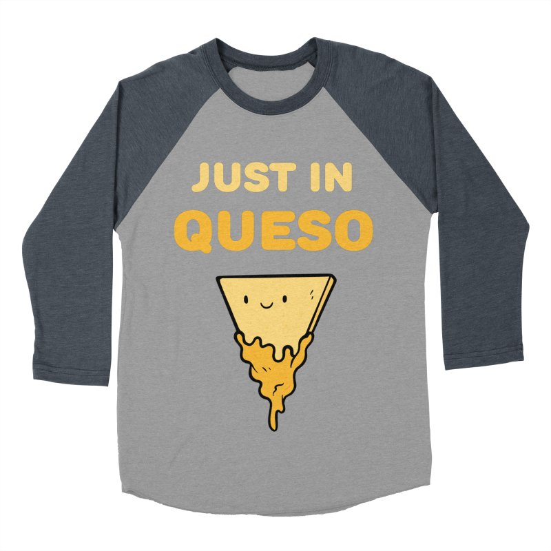 Just in Queso Men's Baseball Triblend Longsleeve T-Shirt by Piratart Illustration