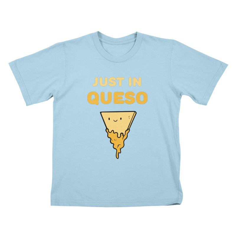 Just in Queso Kids T-Shirt by Piratart Illustration