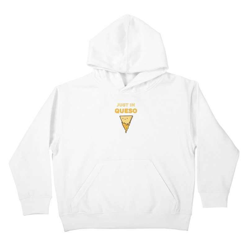 Just in Queso Kids Pullover Hoody by Piratart Illustration