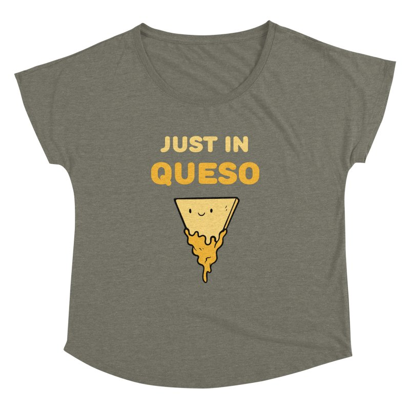 Just in Queso Women's Dolman Scoop Neck by Piratart Illustration