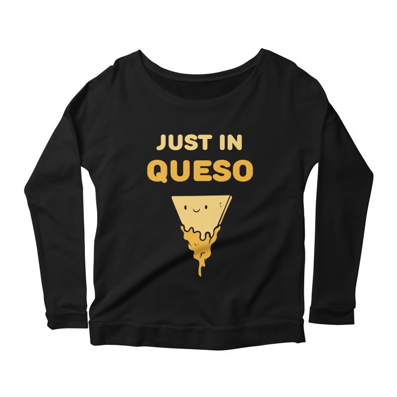Just in Queso Women's Scoop Neck Longsleeve T-Shirt by Piratart Illustration