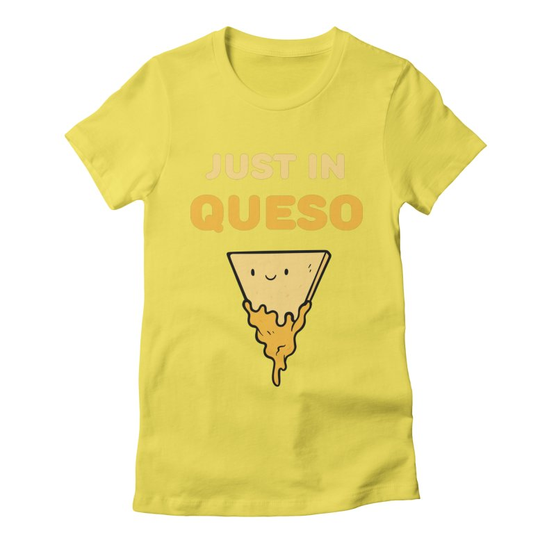 Just in Queso Women's Fitted T-Shirt by Piratart Illustration