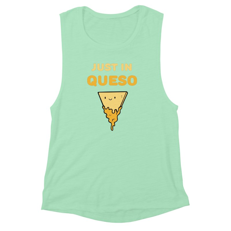 Just in Queso Women's Muscle Tank by Piratart Illustration