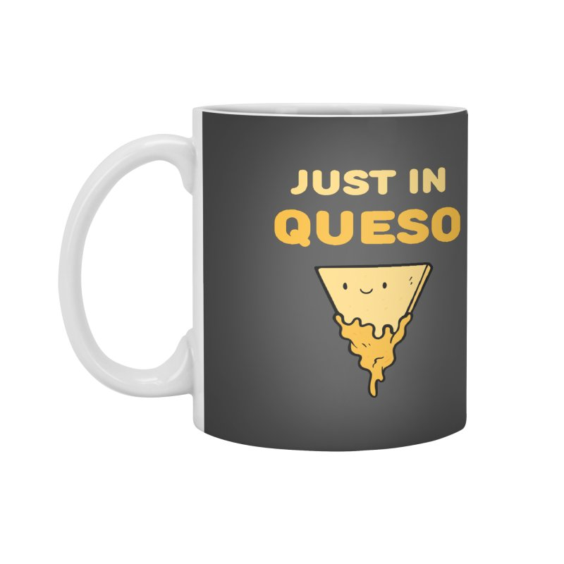 Just in Queso Accessories Mug by Piratart Illustration
