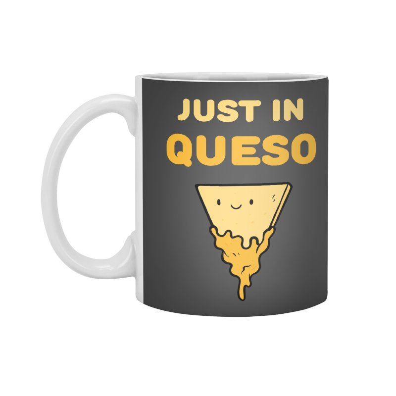Just in Queso Accessories Standard Mug by Piratart Illustration