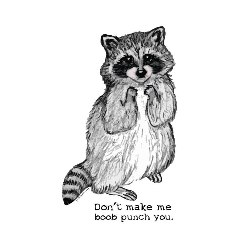 Boob-punch Racoon by Pithitude on Threadless