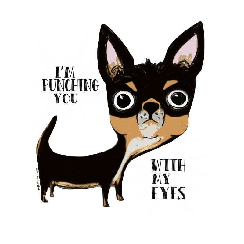 Eye Punch Chihuahua Women's  by Pithitude on Threadless