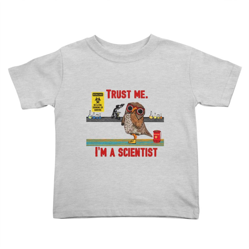 Trust Me I'm a Scientist Owl Kids Toddler T-Shirt by Pithitude on Threadless