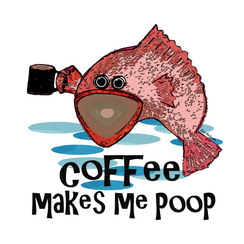 Coffee Makes Me Poop Men's  by Pithitude on Threadless