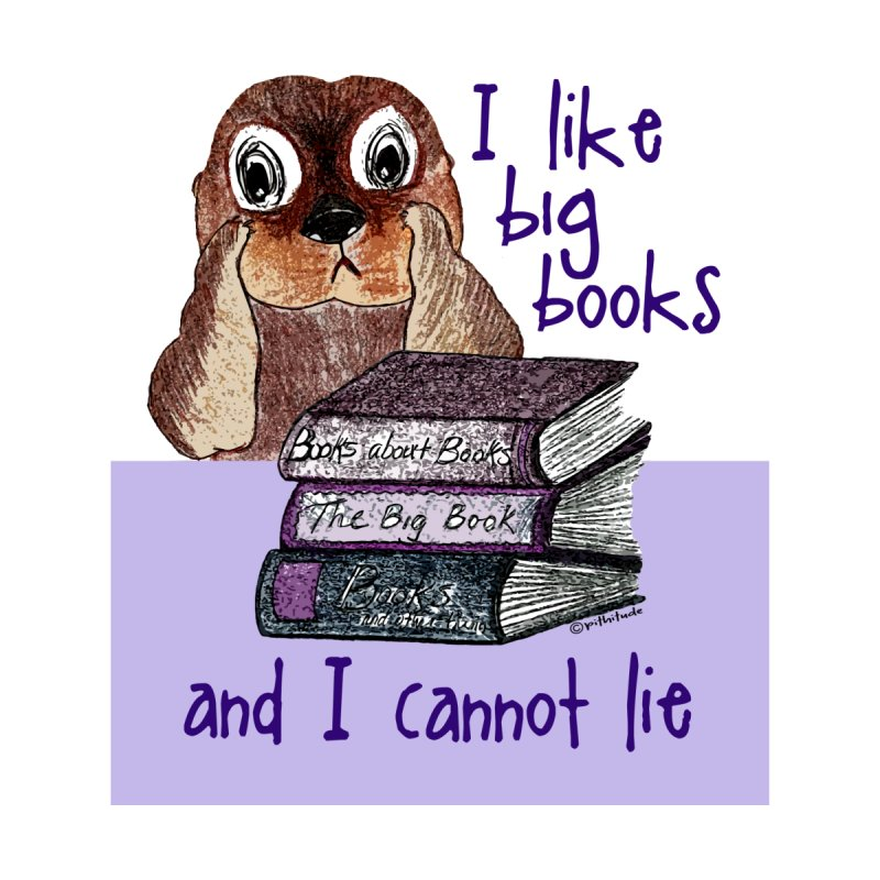 I Like Big Books Otter   by Pithitude on Threadless