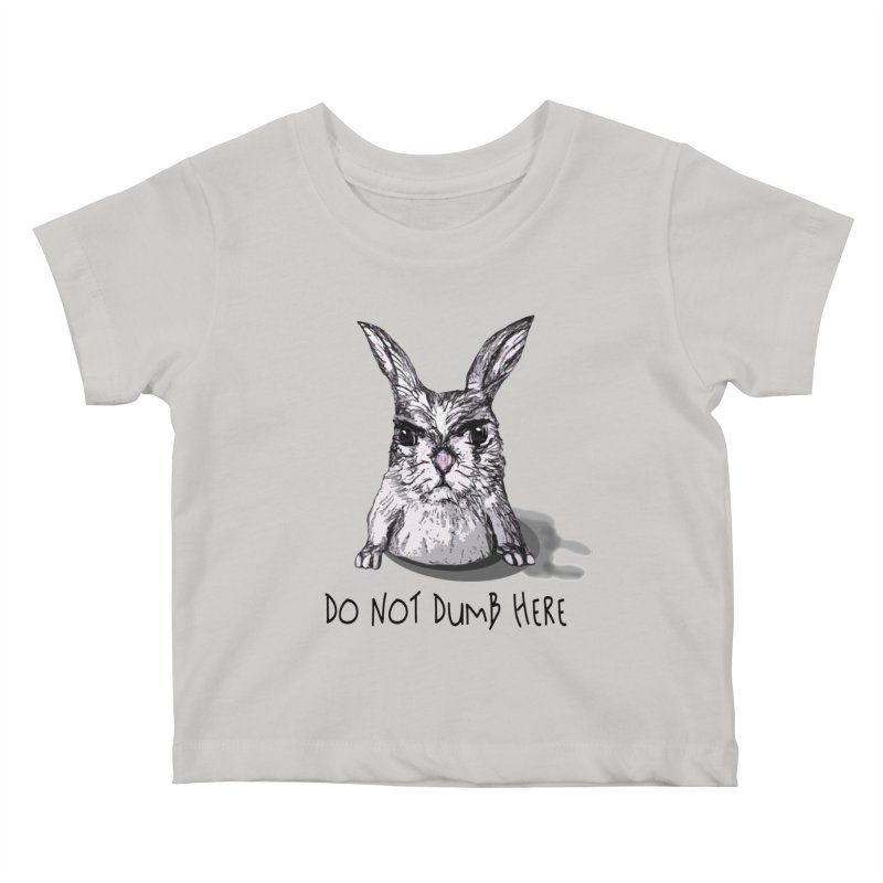 Do Not Dumb Here Hare by Pithitude Kids Baby T-Shirt by Pithitude on Threadless