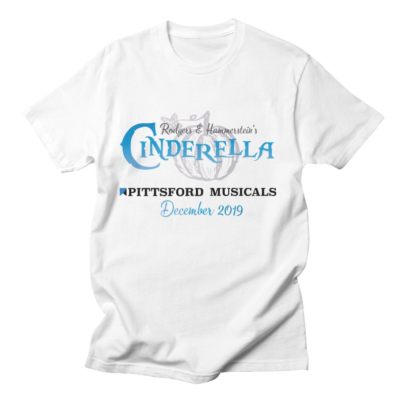 Cinderella 2019 - light colors Women's Regular Unisex T-Shirt by Pittsford Musicals